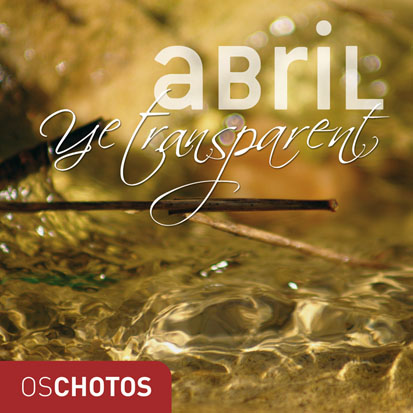 Os Chotos. Abril ye transparent.